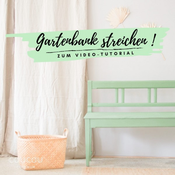 Gartenbank-streichen-Video-Tutorial-Coucou-Couleur-Kreidefarbe-Outdoor